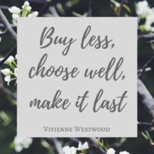citation de vivienne westwood, buy less choose well
